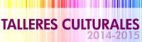 TALLERES CULTURALES 2014/15