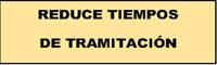 REDUCE TIEMPOS DE TRAMITACIÓN